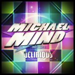 Michael Mind Project - Delirious (Homeaffairs Remix)