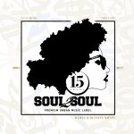 SOUL2SOUL 15 YEARS ANNIVERSARY - NUSCHOOL EDITION MIXED & COMPILED BY DJ STEVE MONEX x DJ REG