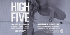 HIGH FIVE • Sa.05.August • Proton The Club