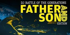 Father and son - DJ Battle of the Generations /2.Familientreffen
