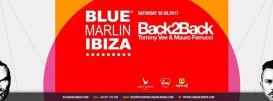 Saturday at Blue Marlin Ibiza: Back2Back