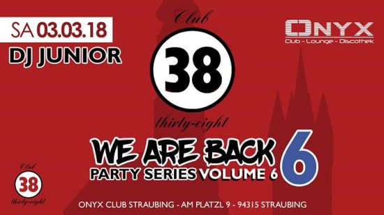 Club 38 - WE ARE BACK VOL6 | Samstag, 03.03.18