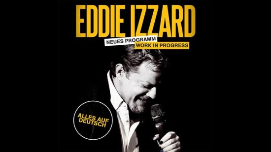 "Eddie Izzard - ""Work in Progress. Alles auf Deutsch"""