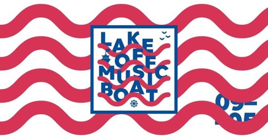 LAKE OFF - Urban & Electronic Music Boat 2018 - Bodensee