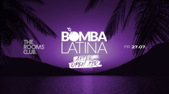 Bomba Latina AFTER OPEN AIR // Fr • 27.07. // The Rooms Heibronn